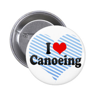 I Love Canoeing Button