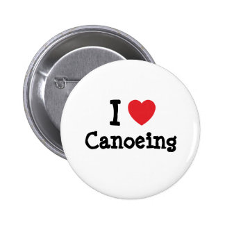 I love Canoeing heart custom personalized Button