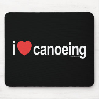 I Love Canoeing Mouse Pad