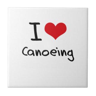 I love Canoeing Tile