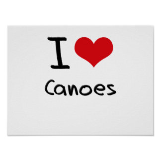 I love Canoes Posters