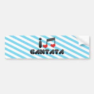I Love Cantata Car Bumper Sticker