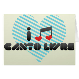 I Love Canto Livre Greeting Card