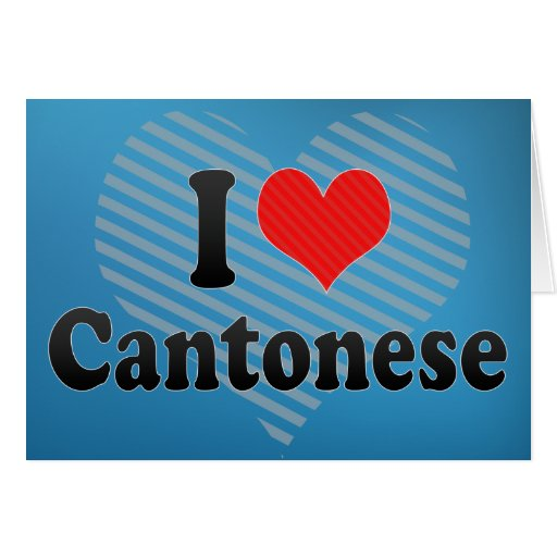 I Love Cantonese Greeting Card