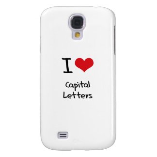 I love Capital Letters Samsung Galaxy S4 Case