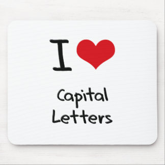 I love Capital Letters Mouse Pad
