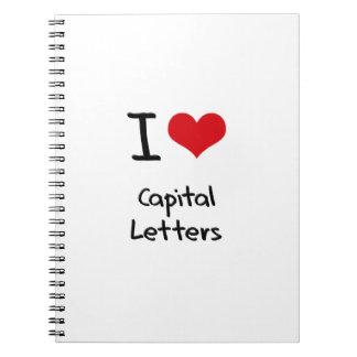 I love Capital Letters Note Book