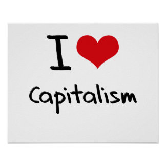 I love Capitalism Posters
