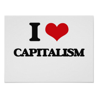 I love Capitalism Poster