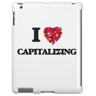 I love Capitalizing