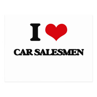 I love Car Salesmen Post Card