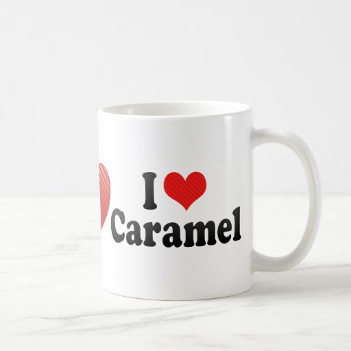 I Love Caramel Coffee Mug