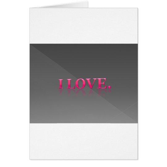 I love. card