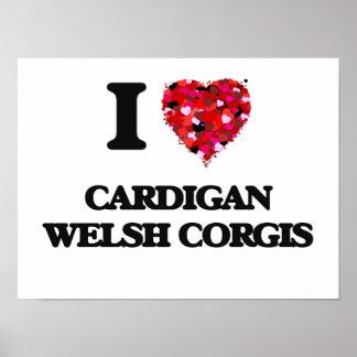 I love Cardigan Welsh Corgis Poster