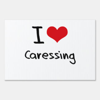 I love Caressing Lawn Signs