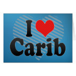 I Love Carib Greeting Cards