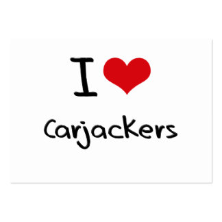 I love Carjackers Large Business Cards (Pack Of 100)