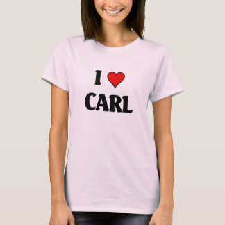 I love carl T-Shirt