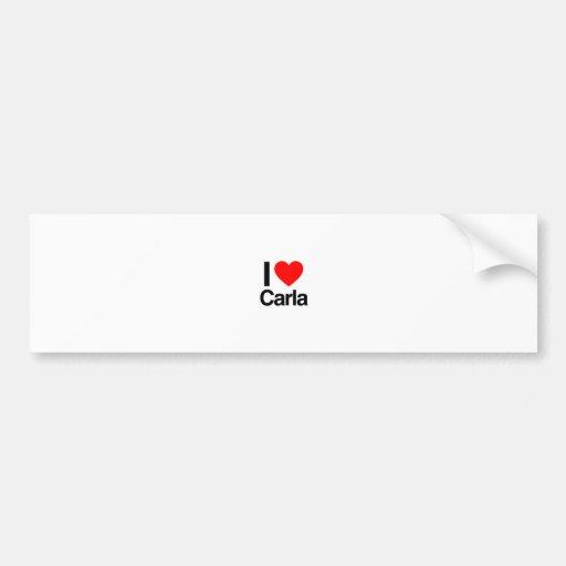 i love carla bumper sticker