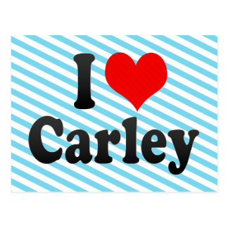 I love Carley Post Cards
