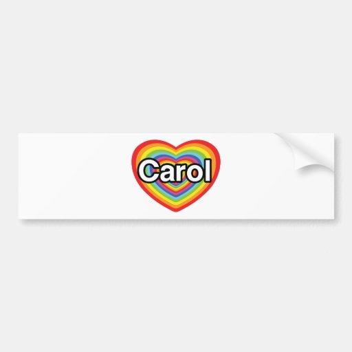 I love Carol: rainbow heart Bumper Stickers