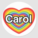 I love Carol: rainbow heart Round Stickers