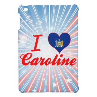 I Love Caroline, New York Case For The iPad Mini