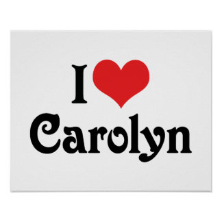 I Love Carolyn Poster