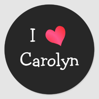 I Love Carolyn Classic Round Sticker