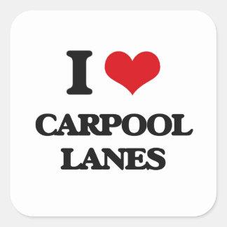 I Love Carpool Lanes Square Sticker