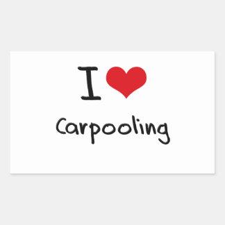 I love Carpooling Rectangular Sticker