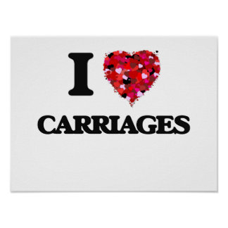 I love Carriages Poster
