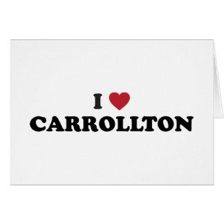 I Love Carrollton Texas Card
