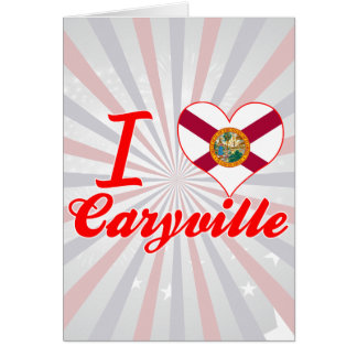 I Love Caryville, Florida Greeting Card