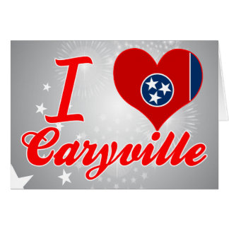 I Love Caryville, Tennessee Greeting Card