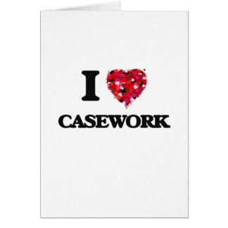 I love Casework Greeting Card