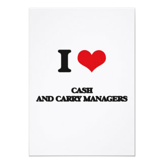 """I love Cash And Carry Managers 5"""" X 7"""" Invitation Card"""