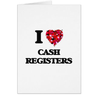 I love Cash Registers Greeting Card
