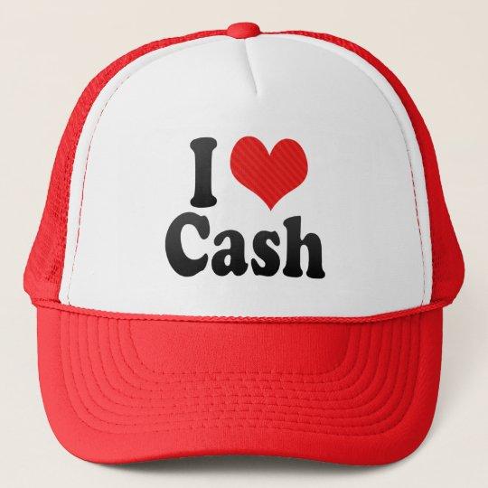 I Love Cash Trucker Hat