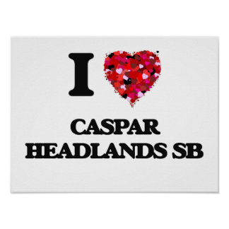 I love Caspar Headlands Sb California Poster