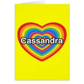 I love Cassandra I love you Cassandra Heart Greeting Cards