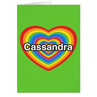 I love Cassandra I love you Cassandra Heart Card