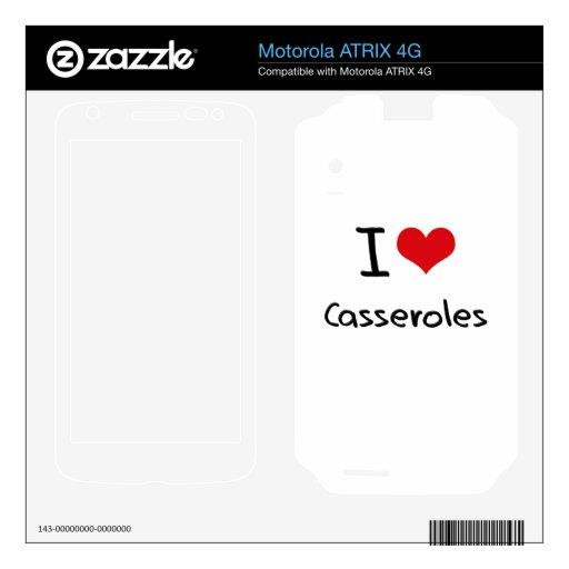 I love Casseroles Motorola ATRIX 4G Decals