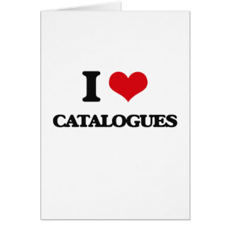 I love Catalogues Greeting Cards