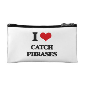 I love Catch Phrases Makeup Bag