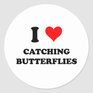 I Love Catching Butterflies Round Stickers