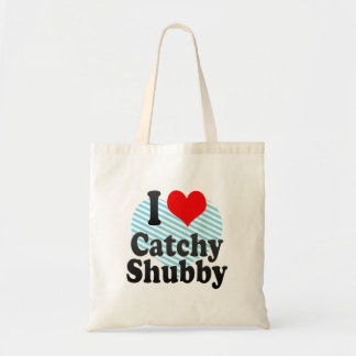 I love Catchy Shubby Tote Bags