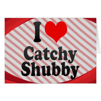 I love Catchy Shubby Stationery Note Card