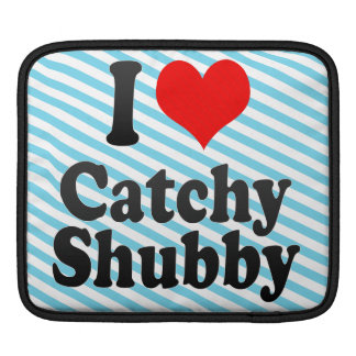 I love Catchy Shubby Sleeves For iPads