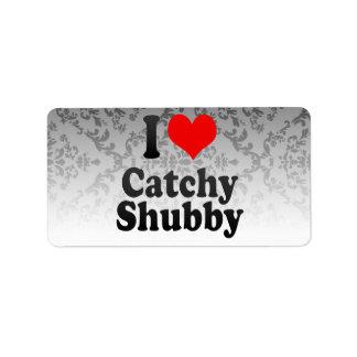 I love Catchy Shubby Address Label